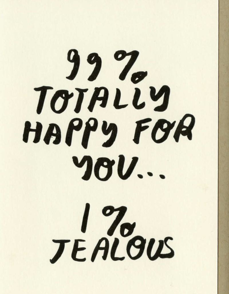 People I've Loved People I've Loved   99% Happy For You Card