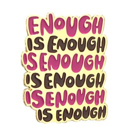 And Here We Are Enough Pin