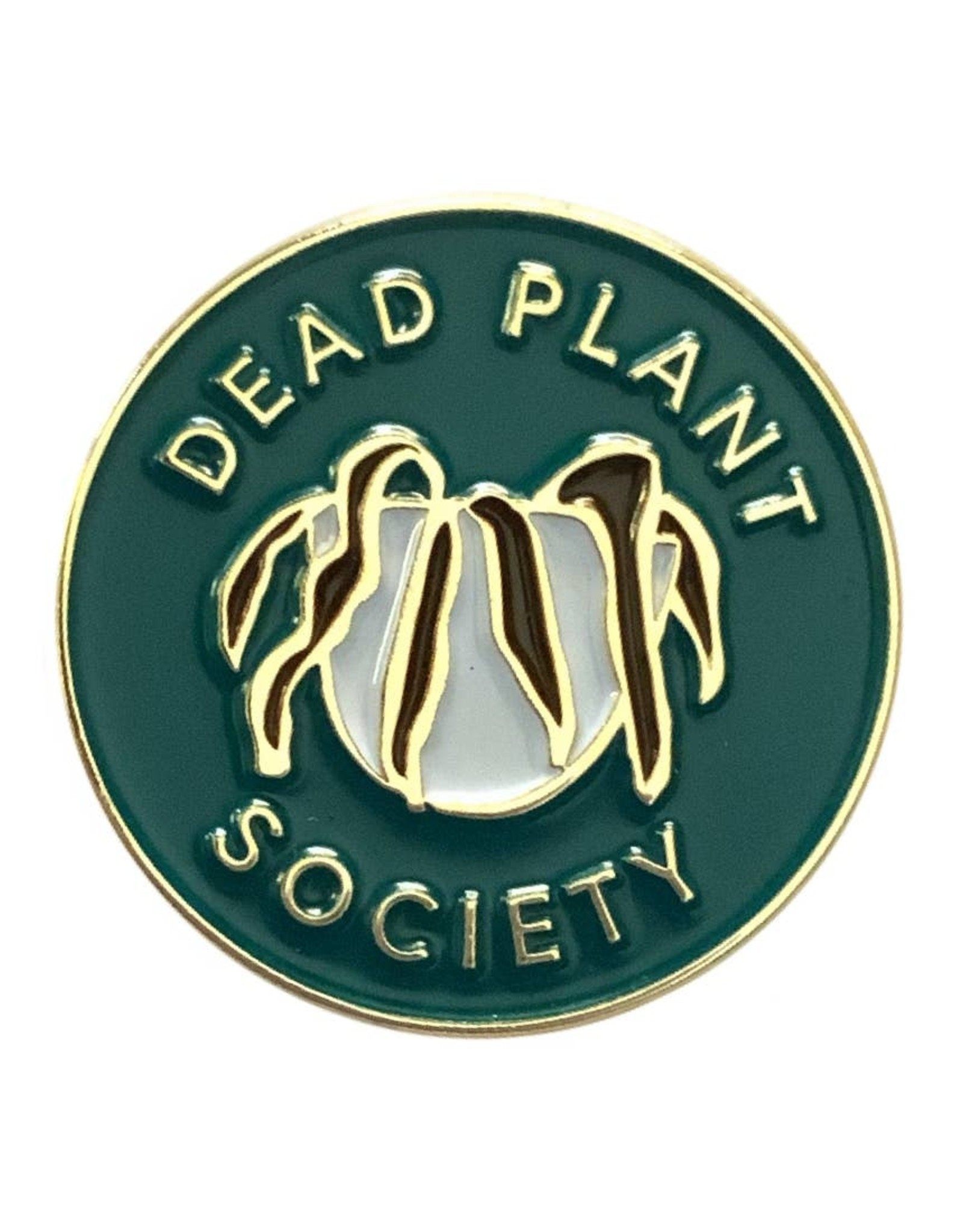 And Here We Are And Here We Are   Dead Plant Society Pin