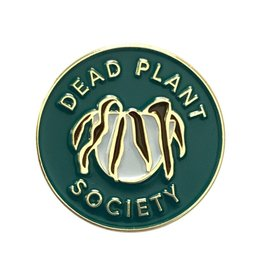 And Here We Are Dead Plant Society Pin