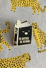 ilootpaperie ilootpaperie | I'd Rather Be Reading Pin