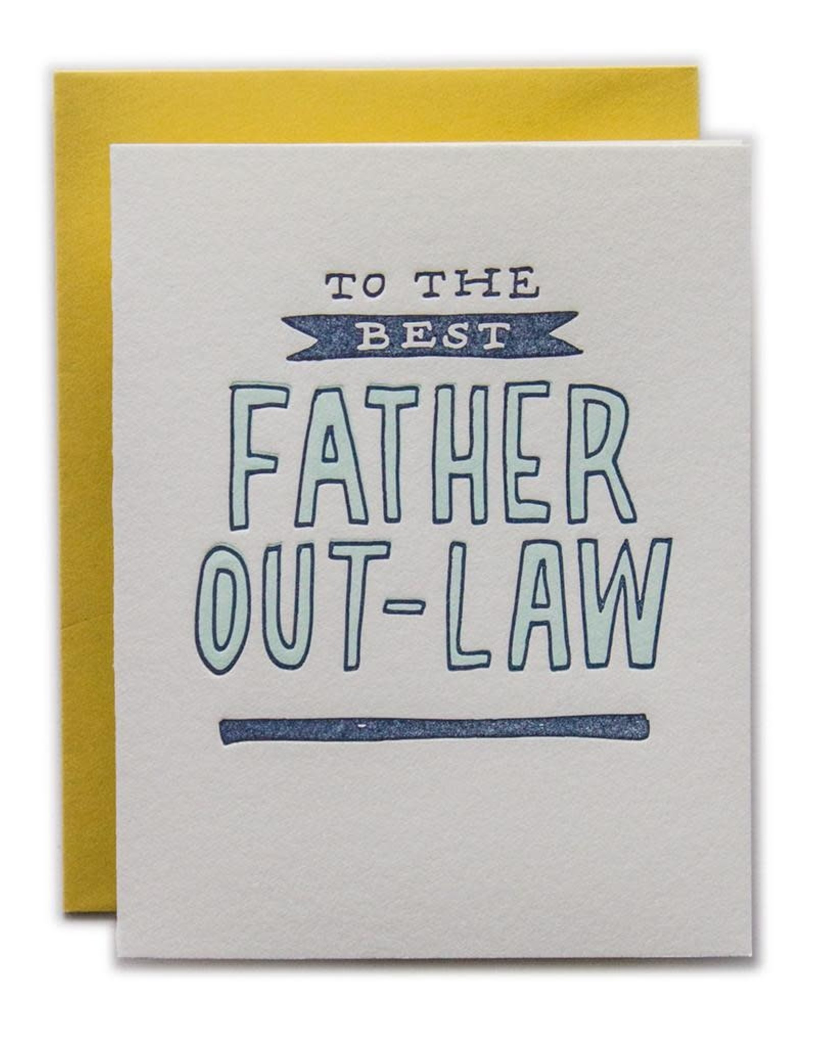 Ladyfingers Letterpress Ladyfingers Letterpress | To The Best Father Out-Law Card