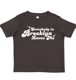 Somebody in Brooklyn Loves Me Toddler Shirt