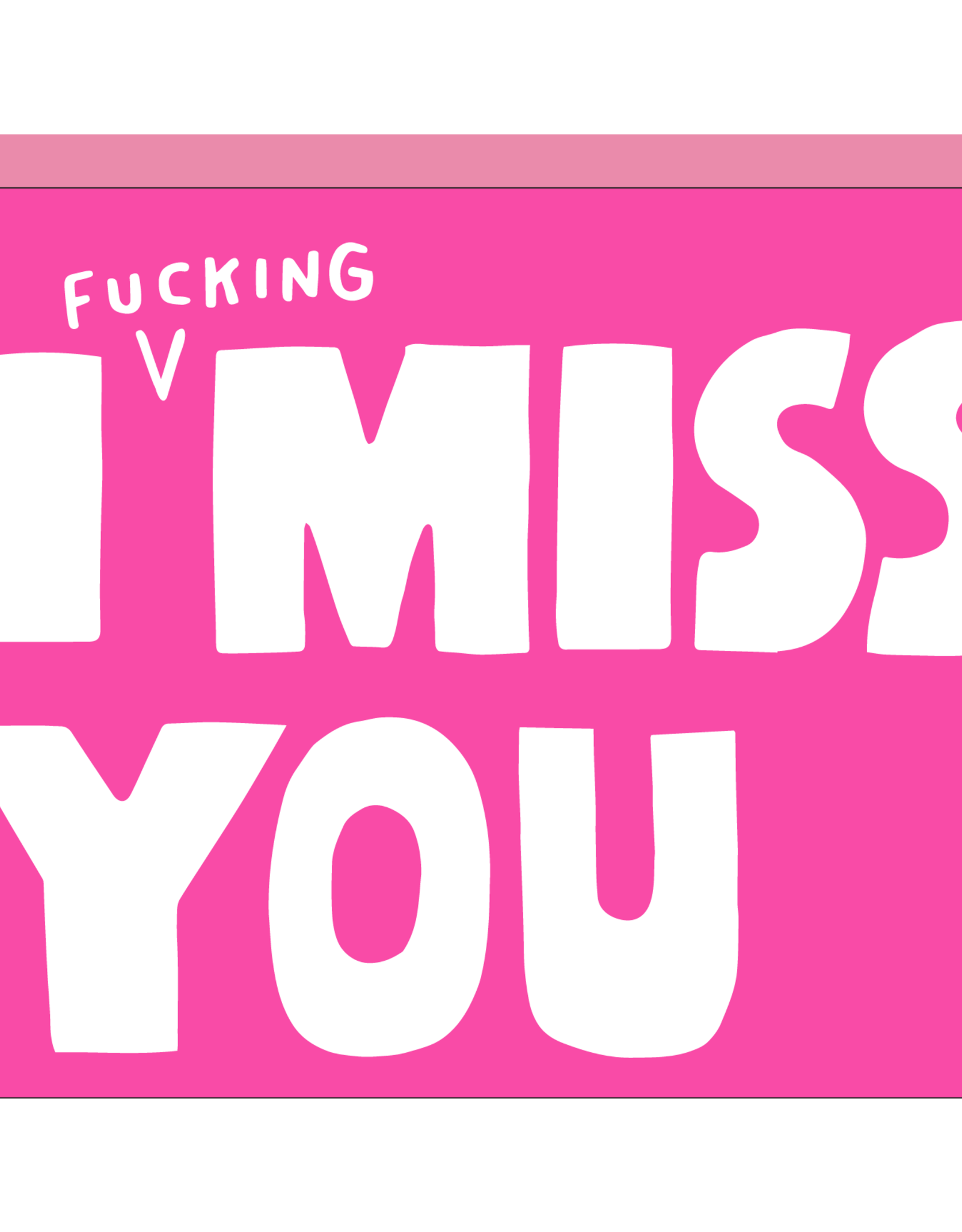 Ashkahn Ashkahn | I Fucking Miss You Card