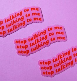 A Shop Of Things A Shop of Things | Stop Talking to Me Vinyl Sticker