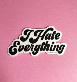 A Shop Of Things A Shop of Things | I Hate Everything Vinyl Sticker