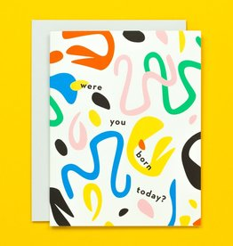 My Darlin' My Darlin' | Were You Born Today Card