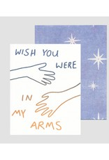 Poem Press Poem Press | Wish You Were In My Arms Card