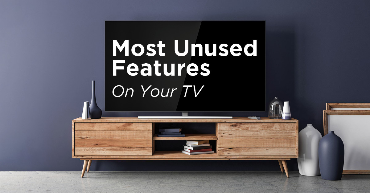 MOST UNUSED FEATURES ON YOUR TV