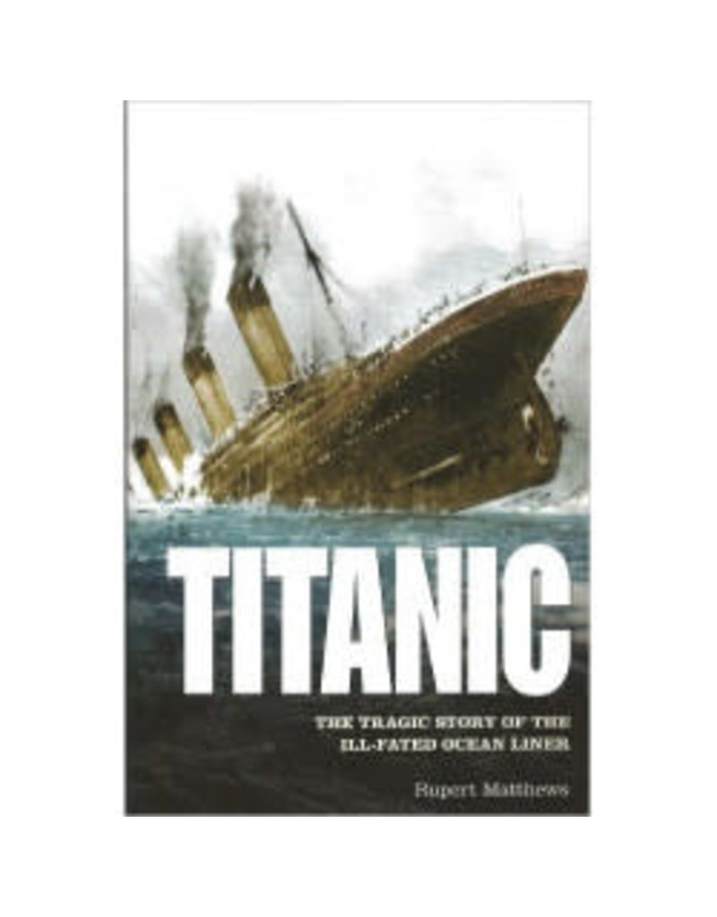 Titanic: The Tragic Sory of the Ill Fated Ocean Liner