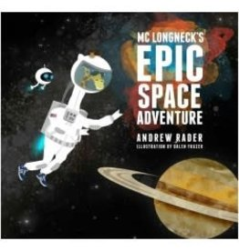 MC Longneck's Epic Space Adventure par Andrew Rader