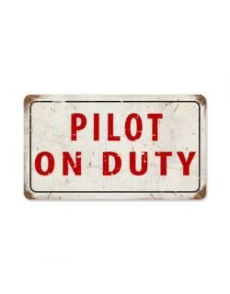 Metal Sign Pilot on Duty