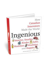 Ingenious: How Canadian Innovators Made the World Smarter