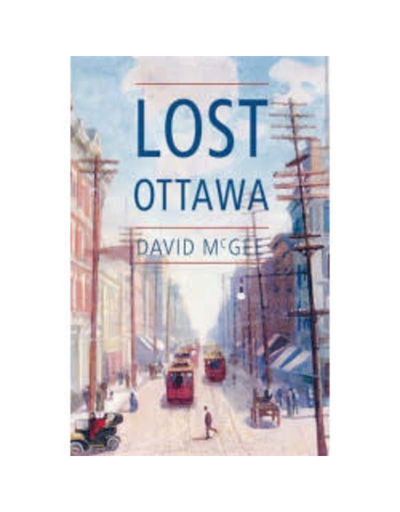 Lost Ottawa by Daivd McGee