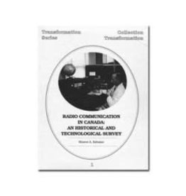 Radio Communication in Canada: An Historical and Technological Survey