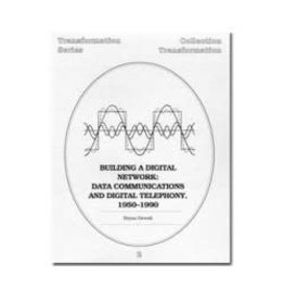 Building a Digital Network: Data Communications and Digital Telephony, 1950-1990