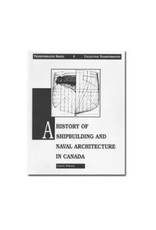 A History of Shipbuilding and Naval Architecture in Canada
