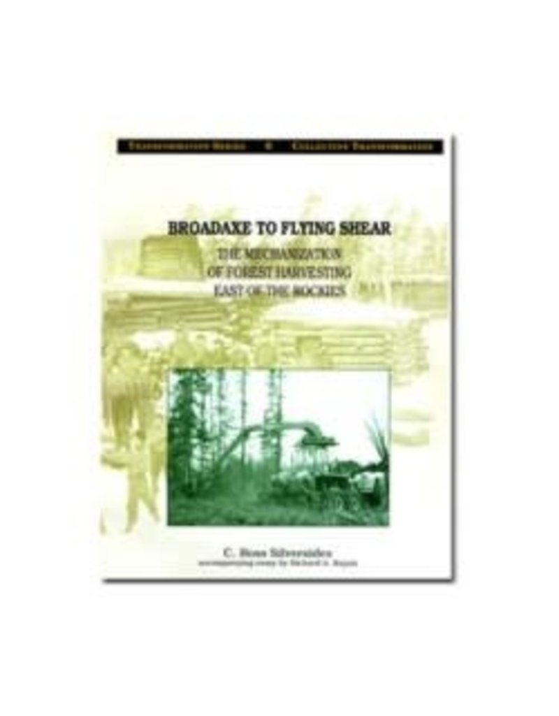 Broadaxe to Flying Shear: The Mechanization of Forest Harvesting East of the Rockies