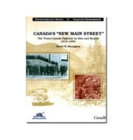 Canada's 'New Main Street': The Trans-Canada Highway as Idea and Reality 1912 - 1956
