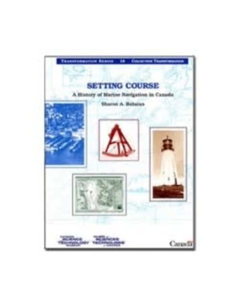 Setting Course: A History of Marine Navigation in Canada