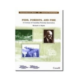 Feds, Forests, and Fire: A Century of Canadian Forestry Innovation