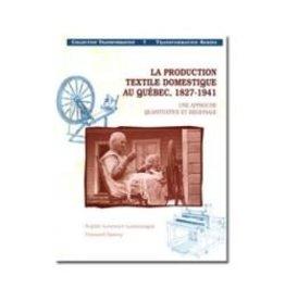 La production textile domestique au Québec, 1827-1941 : une approche quantitative et régionale