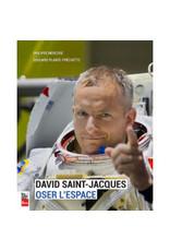 Livre David Saint Jacques Oser l'espace
