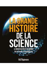 La grande histoire de la science