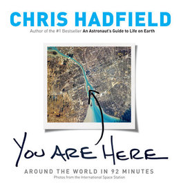YOU ARE HERE by Chris Hadfield