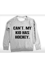 Can't My Kid Has Hockey Sweater