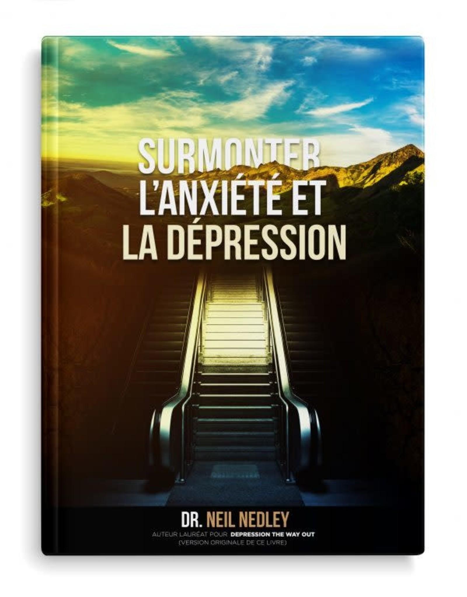 Dr Neil Nedley Surmonter l'axiété et la dépression -livre
