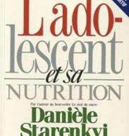 Danièle Starenkyj L'adolescent et sa nutrition