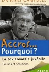 Dr Ross Campbell Accros ... Pourquoi?