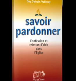 Guy Slvain Valleray Savoir pardonner