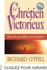 Richard O'Ffill Le Chrétien victorieux - survivre au milieu de la tempête