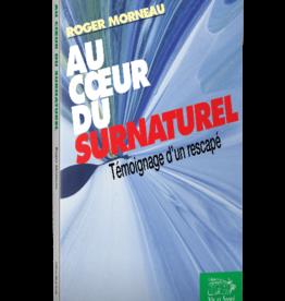 Roger Morneau Au coeur du surnaturel - Témoignage d'un rescapé