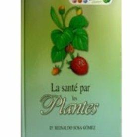 Dr. Reinaldo Sosa Gomez La santé par les plantes