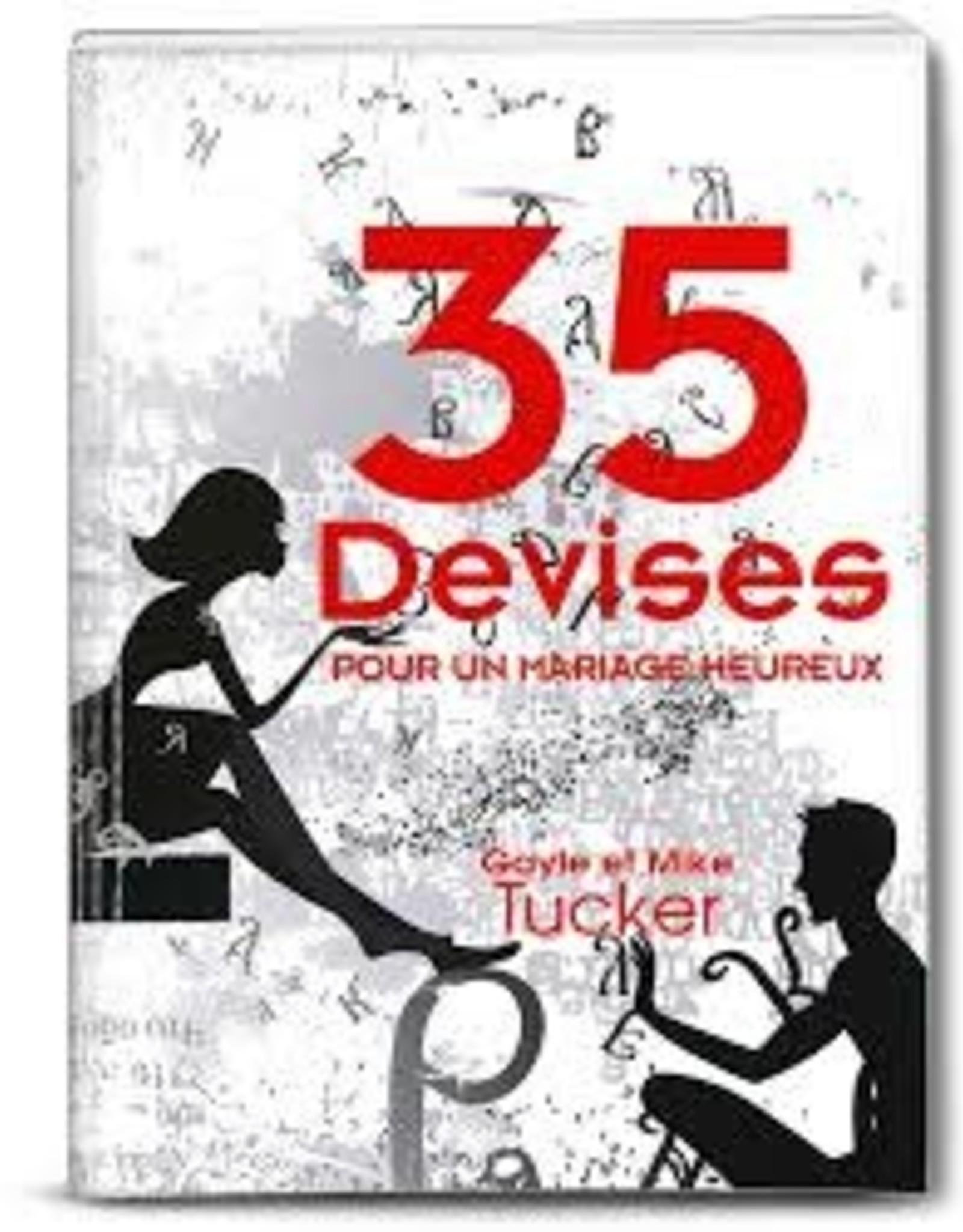 Gayle et Mike Tucker 35 Devises pour un mariage heureux