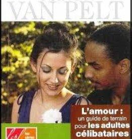 Nancy Van Pelt L'amour: un guide de terrain pour les adultes célibataires