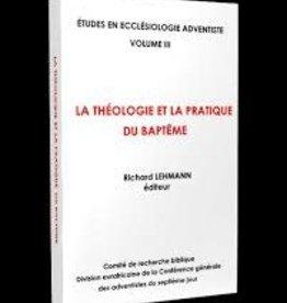 Richard Lehmann La théologie et la pratique du baptême