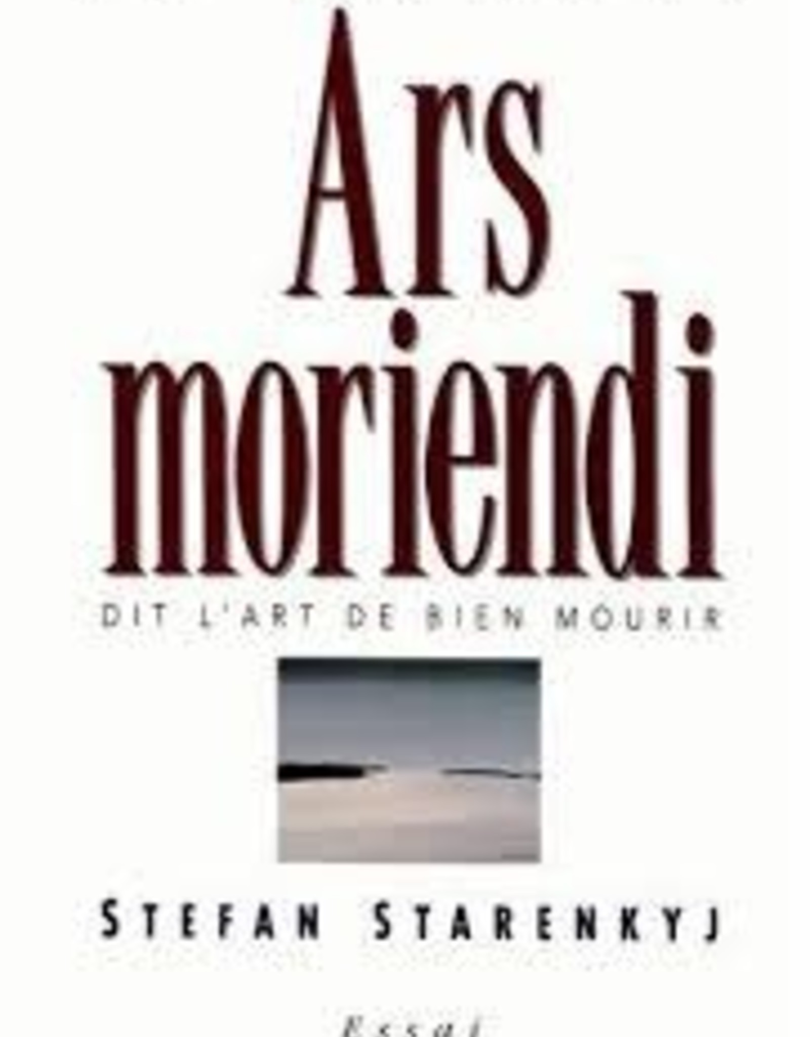 Stefan Starenkjy Le nouvel Ars moriendi - Art de bien mourir
