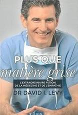 Dr David I. Levy Plus que matière grise
