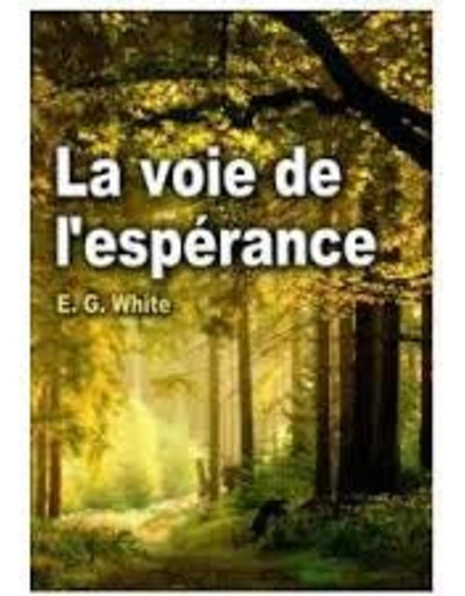 Ellen G.White La voie de l'espérance