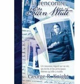 George R. Knight À la rencontre d'Ellen White