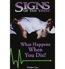 Signs of the Times What happens when you die?