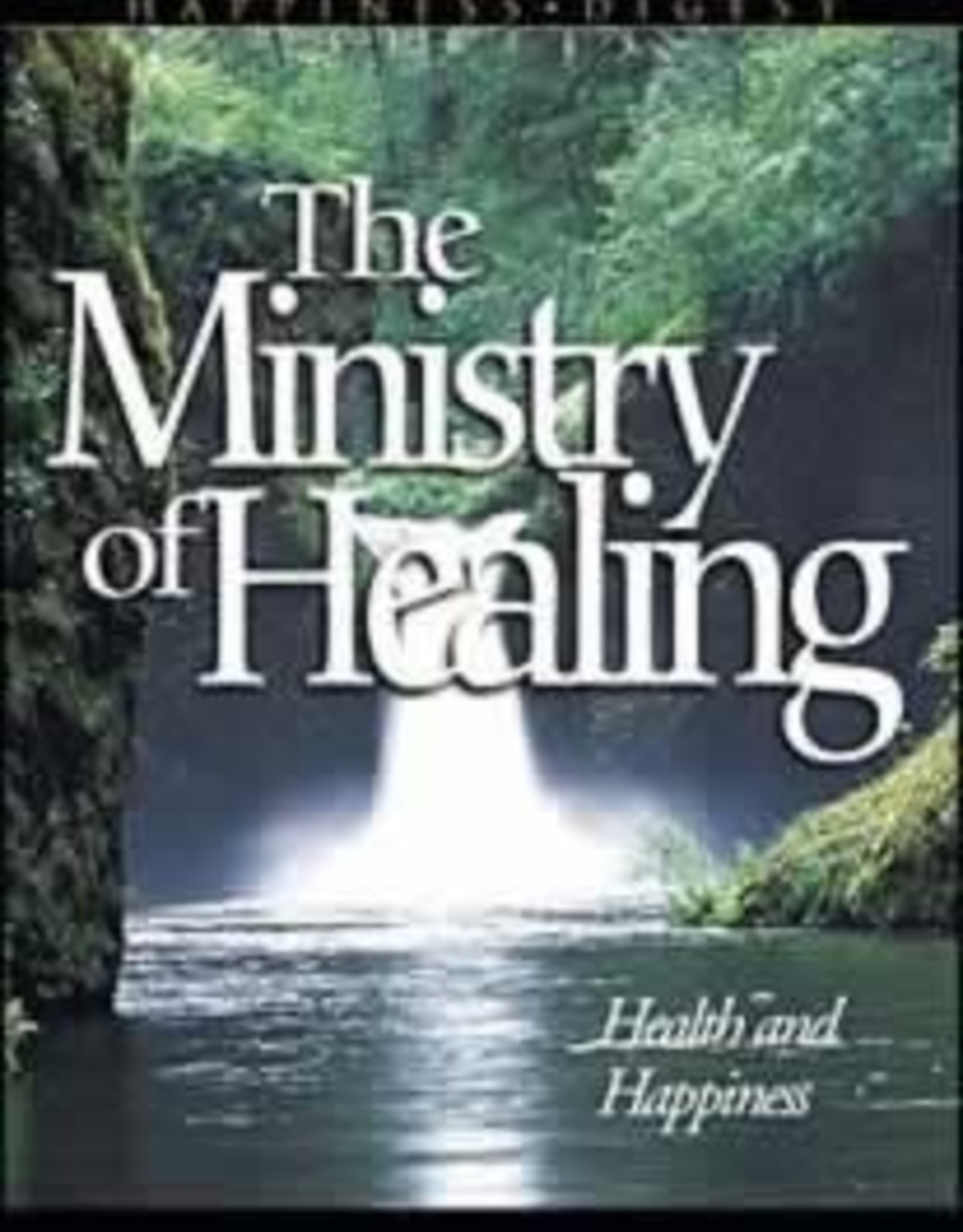 Happiness Digest Series The Ministry of Healing
