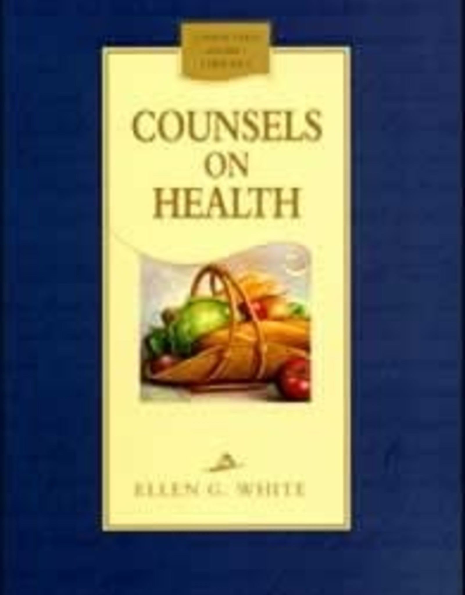 Counsels on Health - Hard cover