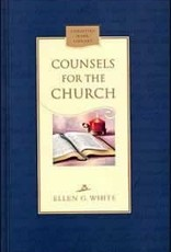 Ellen G.White Counsels for the Church