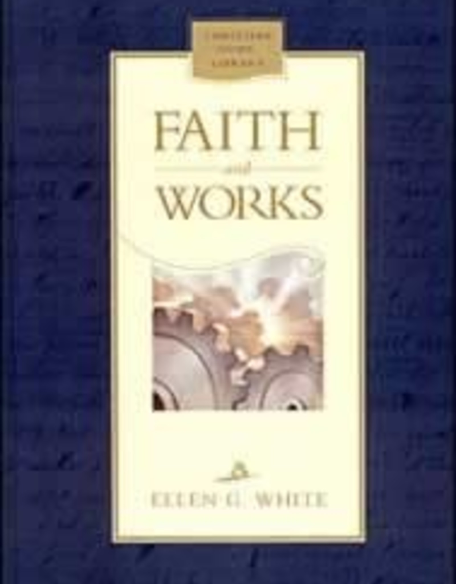 Ellen G.White Faith and Works