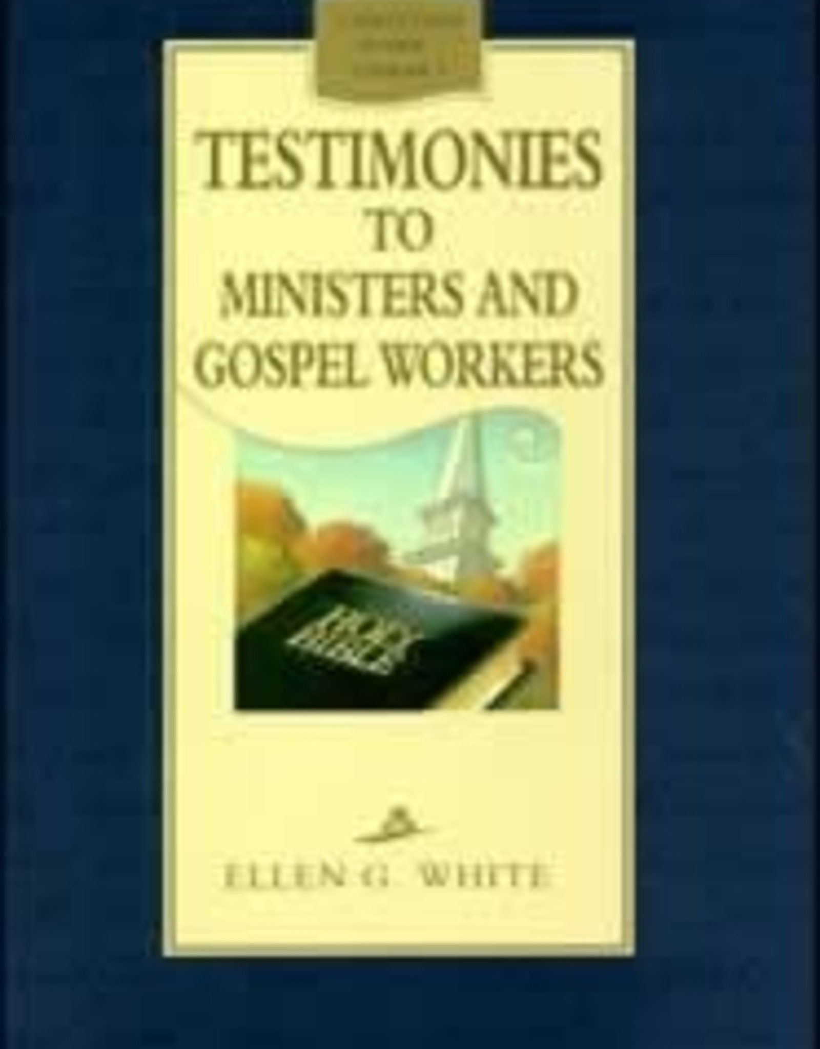 Ellen G.White Testimonies to Ministers and Gospel Workers